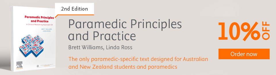 Paramedic Principles and Practice. A Clinical Reasoning Approach